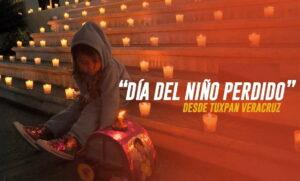 """""""El Día del Niño Perdido - Tuxpan, Veracruz. 8 de diciembre"""